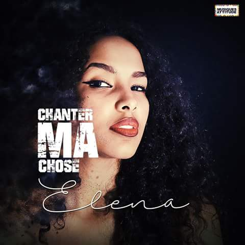 ELENA - CHANTER MA CHOSE