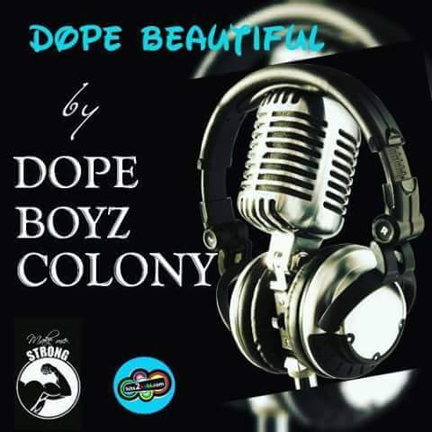 DOPE BOYZ COLONY - DOPE BEAUTIFUL