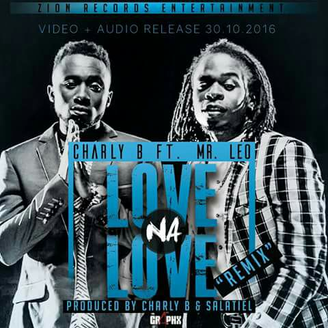 CHARLY B FEAT Mr LEO - LOVE NA LOVE REMIX