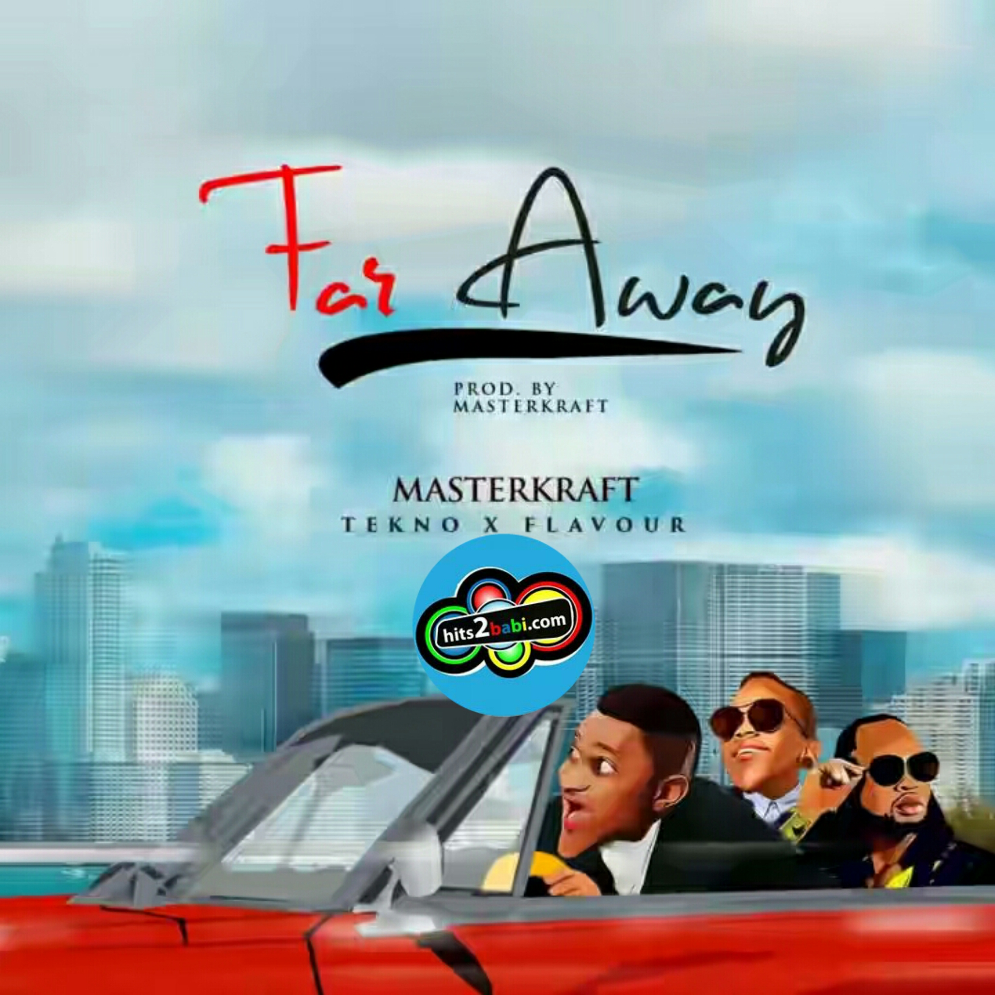 MASTERKRAFT FEAT TEKNO X FLAVOUR - FAR AWAY