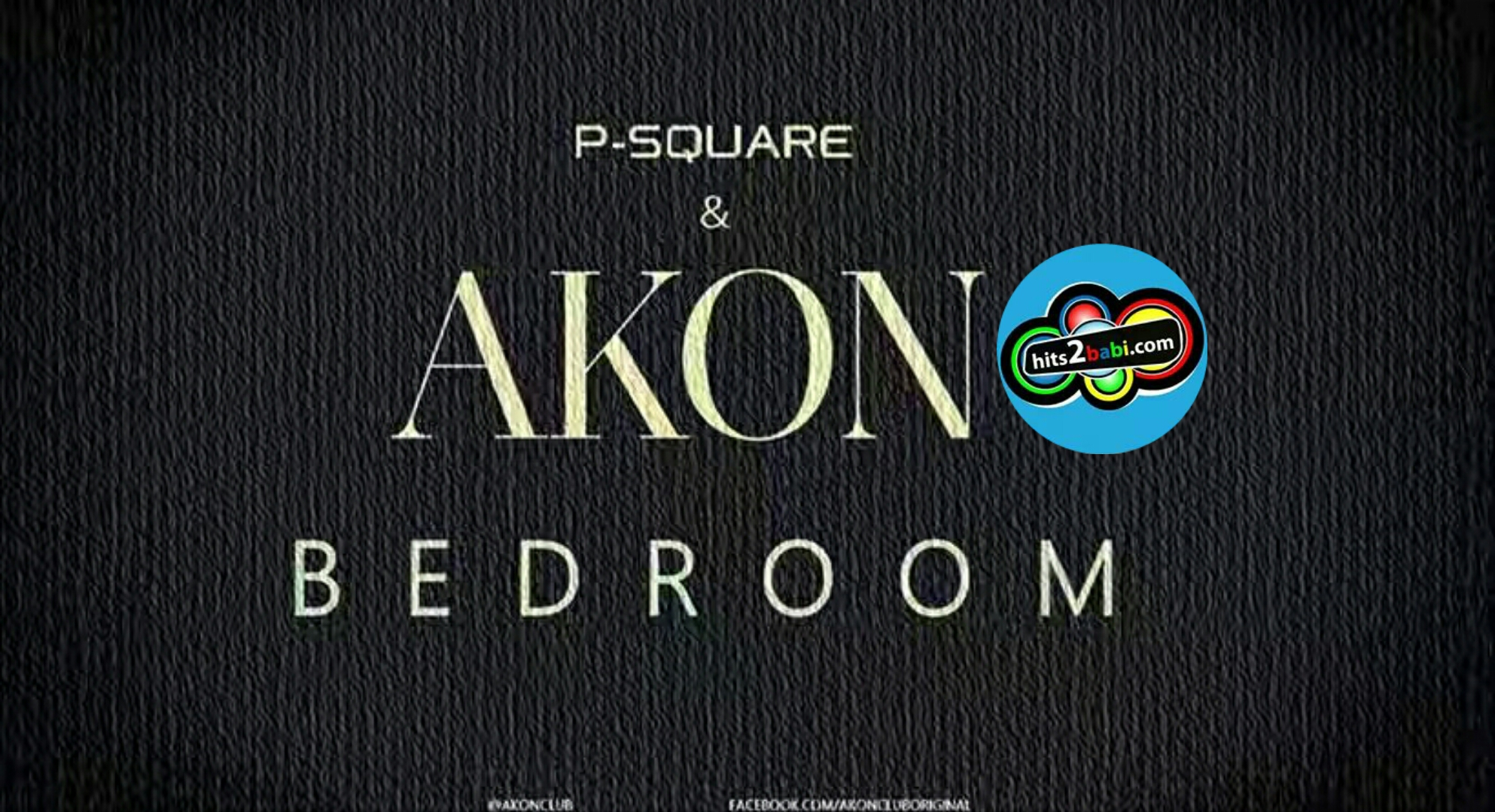 P-QUARE FEAT AKON - BEDROOM