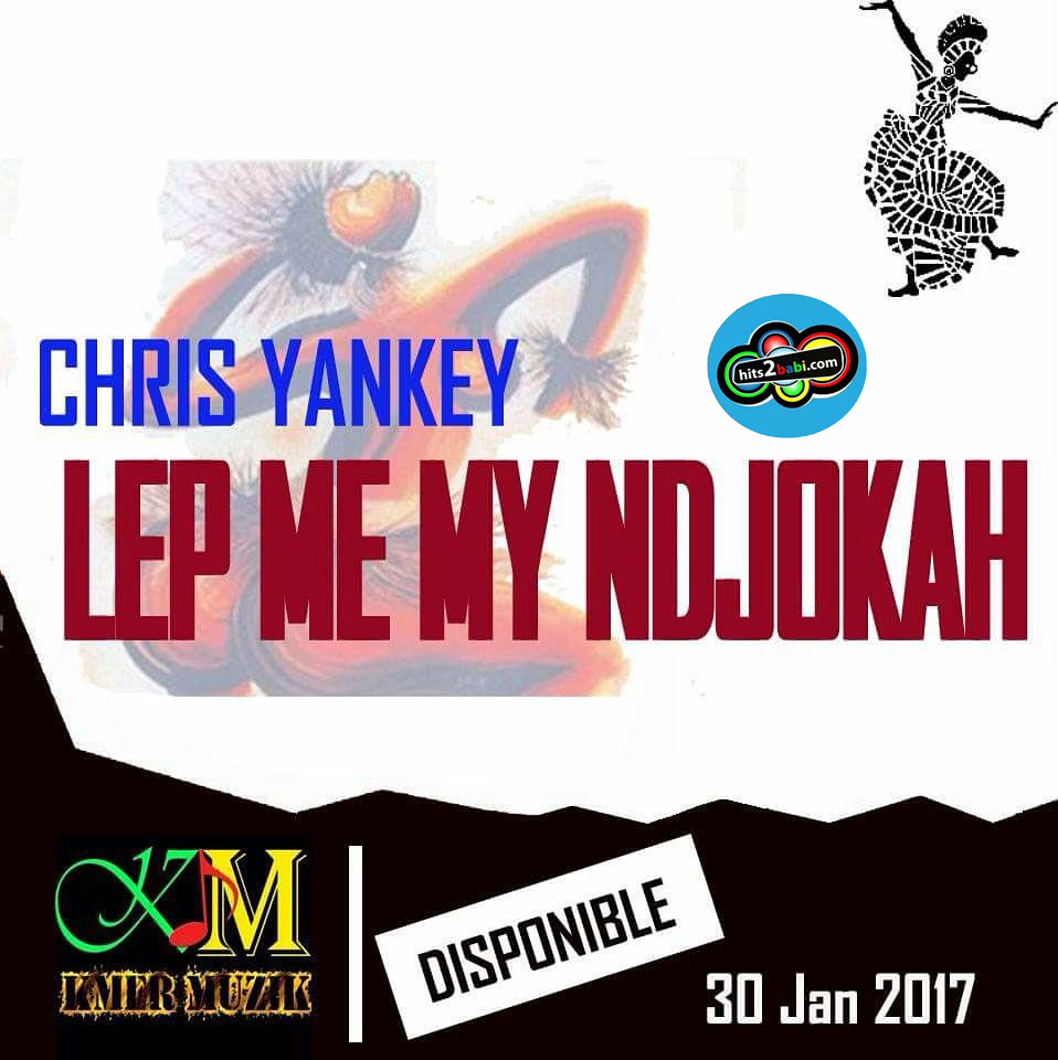 CHRIS YANKEY - LEP ME MY NDJOKAH