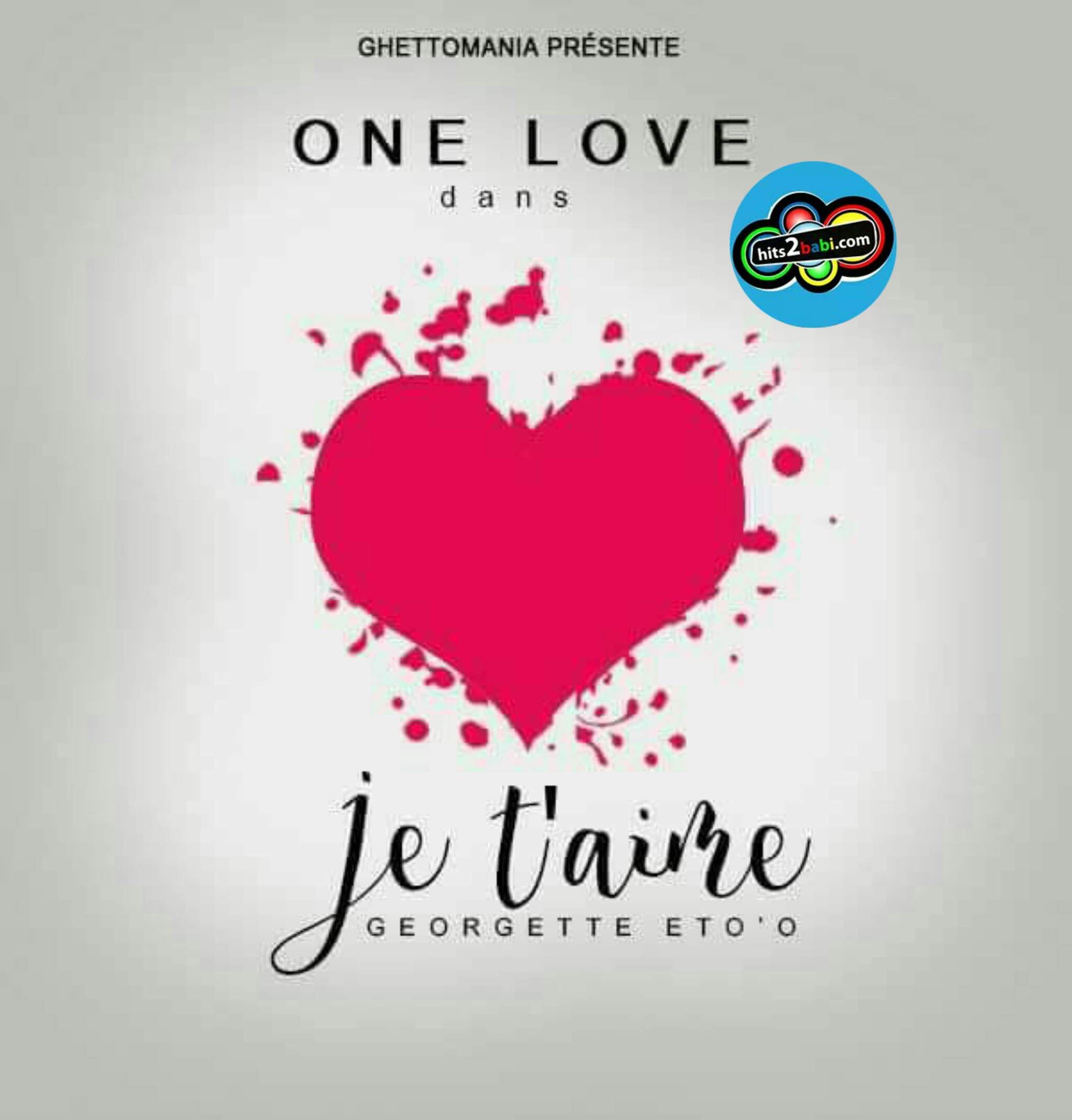 ONE LOVE - JE T'AIME GEORGETTE ETO'O