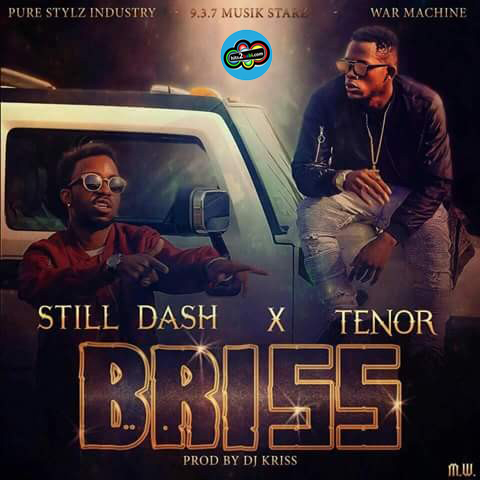 STILL DASH - BRISS FT TENOR