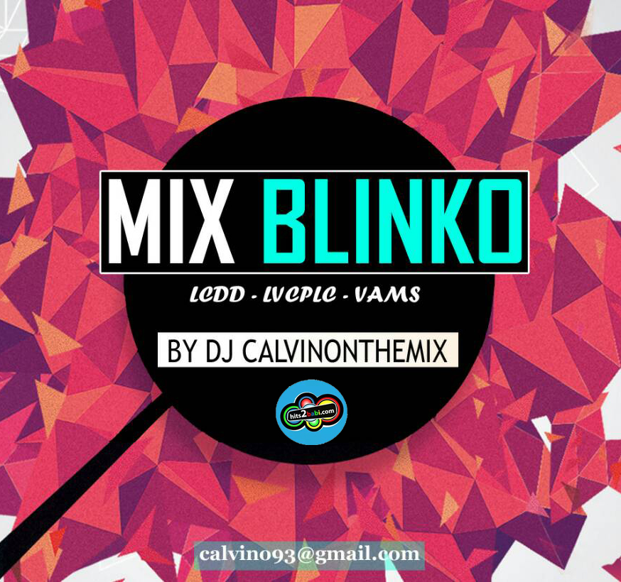 MIX BLINKO (LCDD-LVCPLC-VAMS) - BY DJ CALVINONTHEMIX