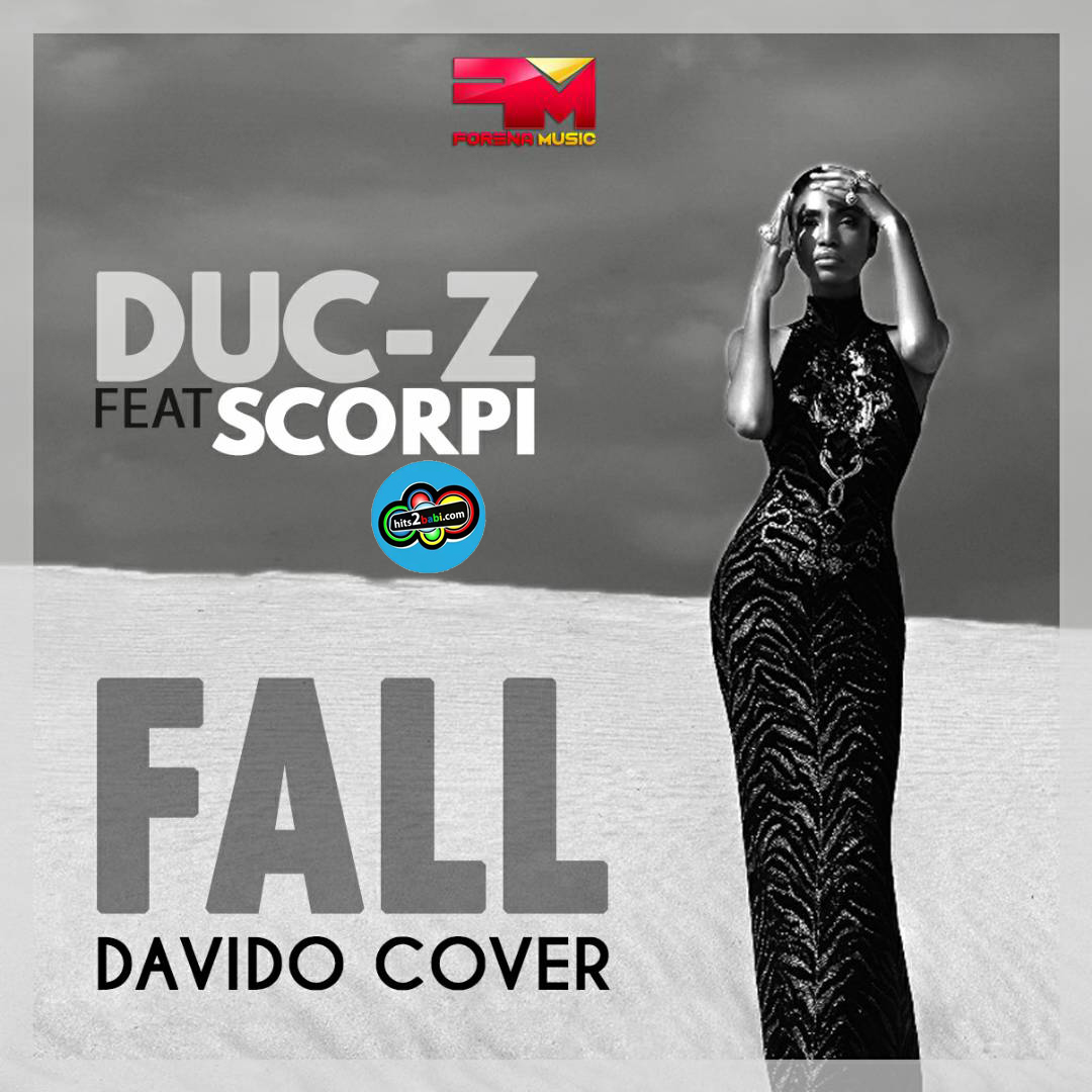 DUC-Z FT SCORPI - FALL (DAVIDO COVER)