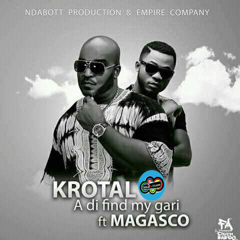 KROTAL FT MAGASCO - A DI FIND MY GARI