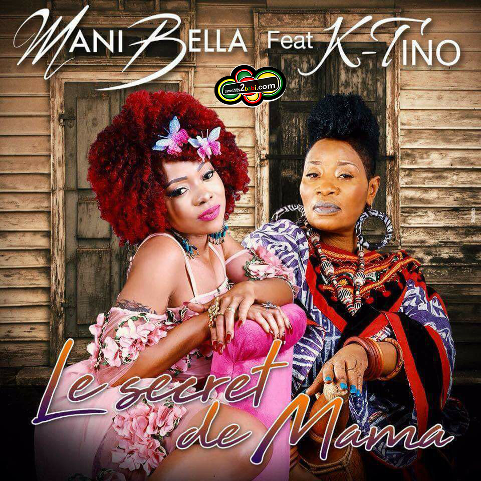 MANI BELLA FT K-TINO - LE SECRET DE MAMAN