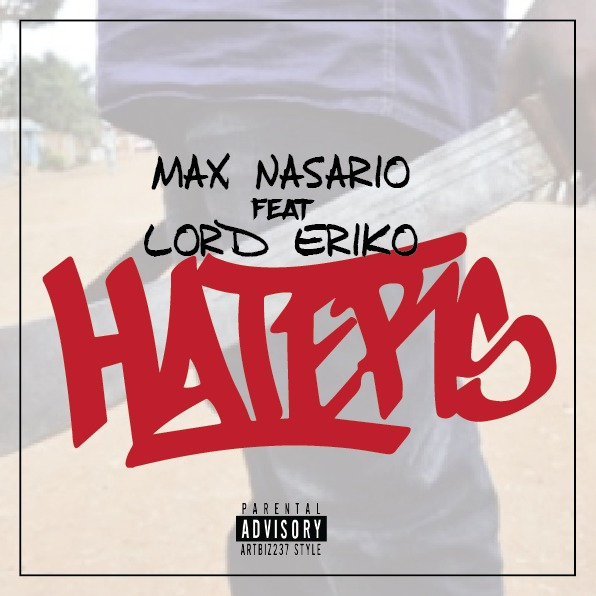 MAX NASARIO FEAT LORD ERIKO - HATERS