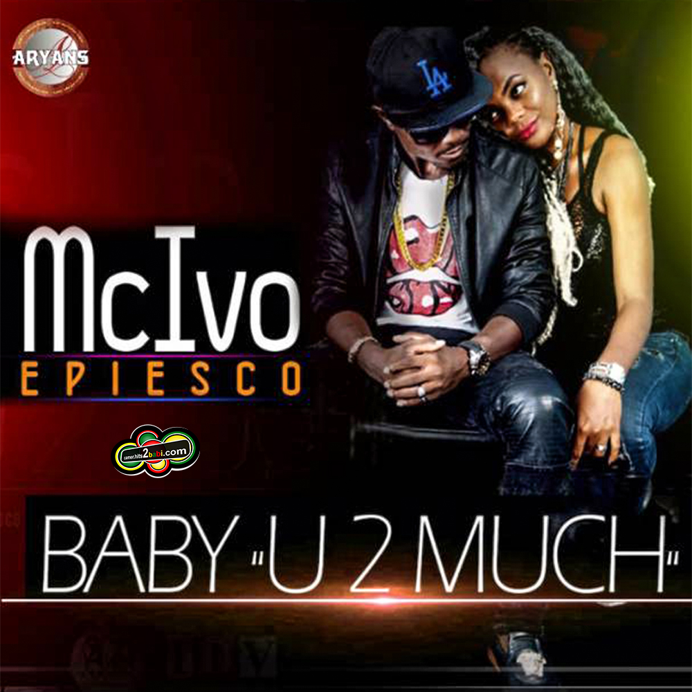 McIvo Epiesco - BABY YOU 2 MUCH