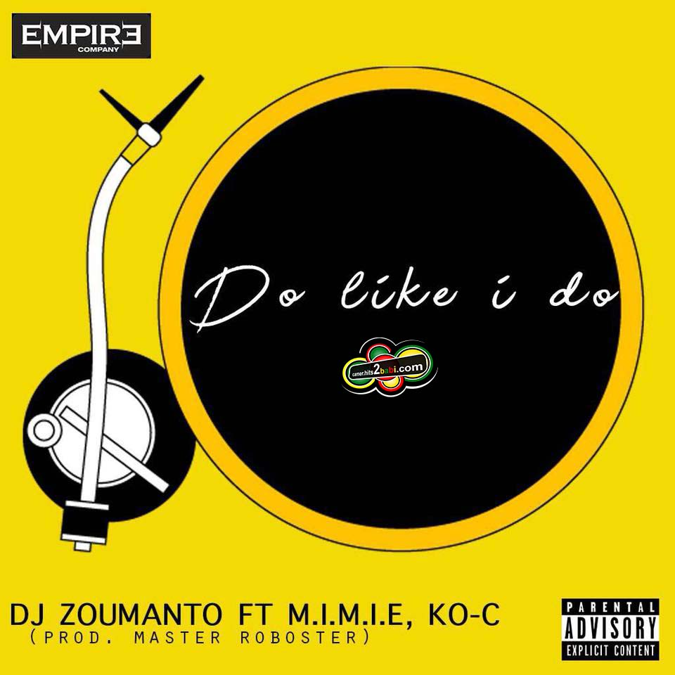 Dj Zoumanto feat KO-C & MIMIE - DO LIKE I DO