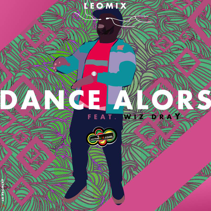 LEOMIX FT WIZ DRAY - DANCE ALORS