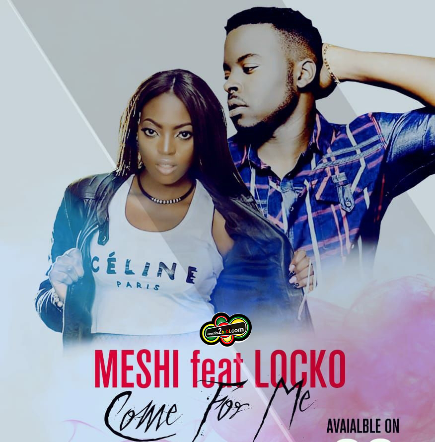 MESHI FT LOCKO - COME FOR ME