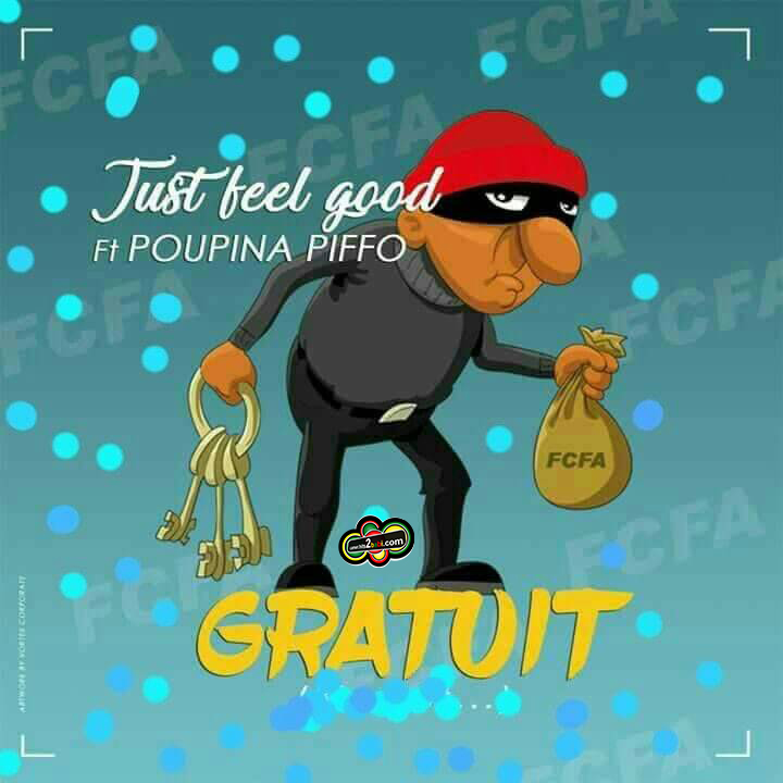 JUST FEEL GOOD FT POUPINA PIFFO - GRATUIT