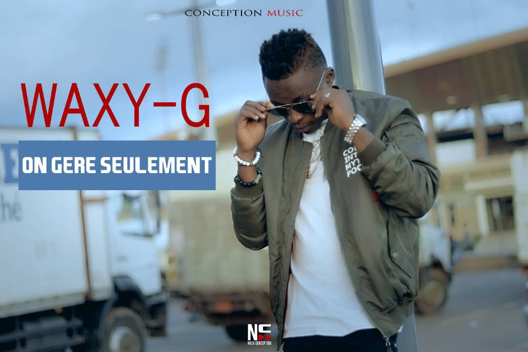 WAXY-G - ON GERE SEULEMENT