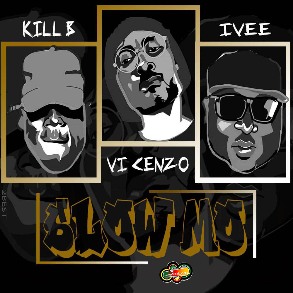 VI CENZO FT IVEE & KILL B - SLOW MO