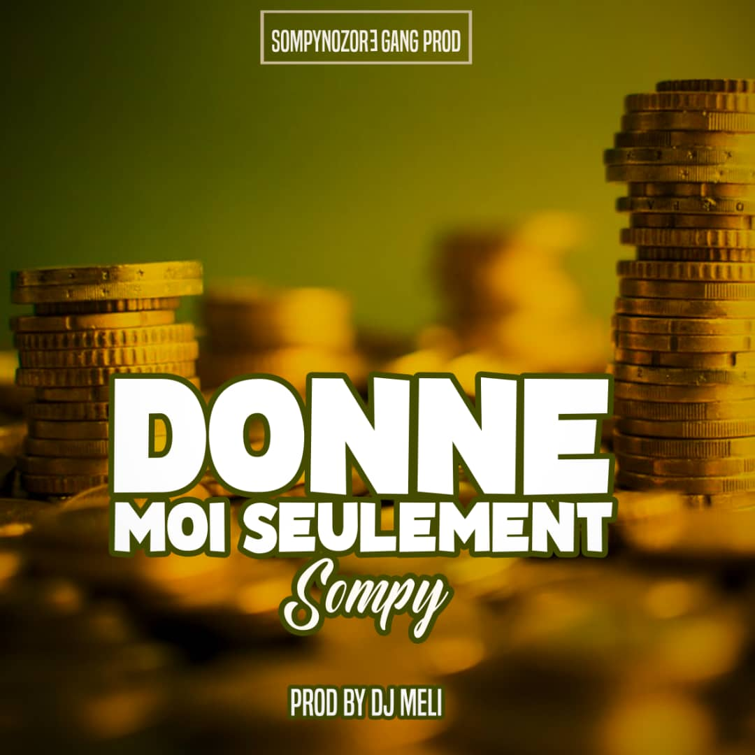SOMPY - DONNE MOI SEULEMENT