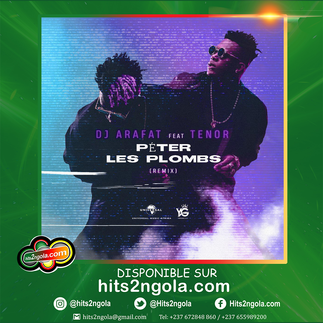 DJ ARAFAT FT TENOR - PETER LES PLOMBS